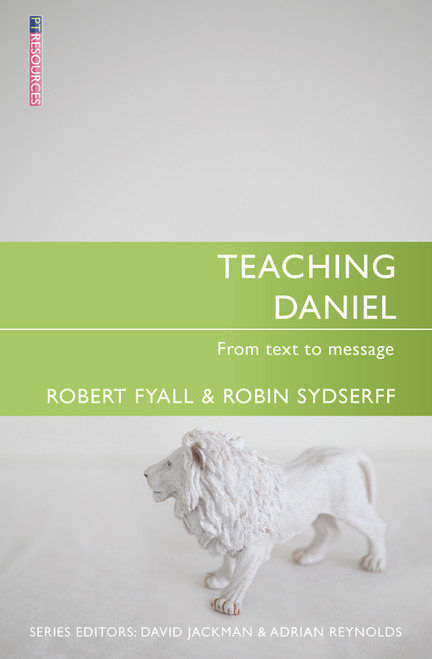 Teaching Daniel From Text to Message [Paperback]