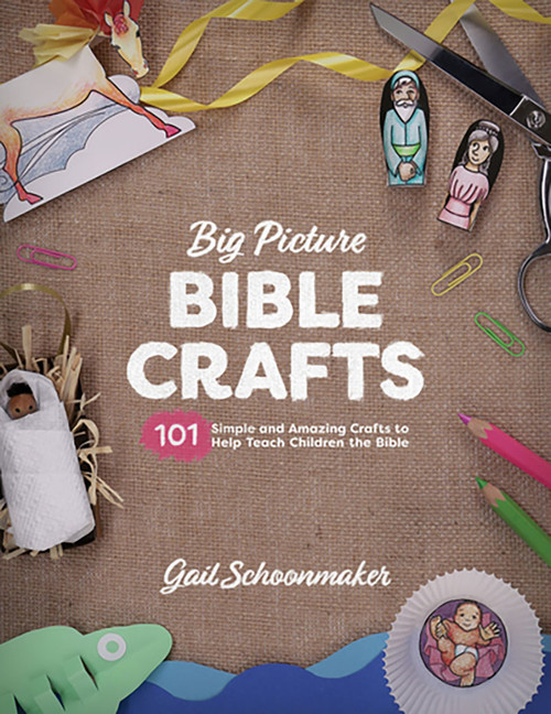 Big Picture Bible Crafts 101 Simple and Amazing Crafts to Help Teach Children the Bible [Paperback]