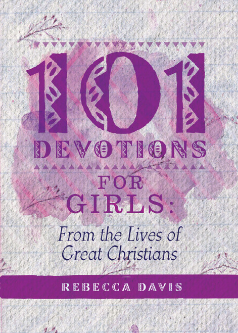 101 Devotions for Girls From the Lives of Great Christians [Hardback]