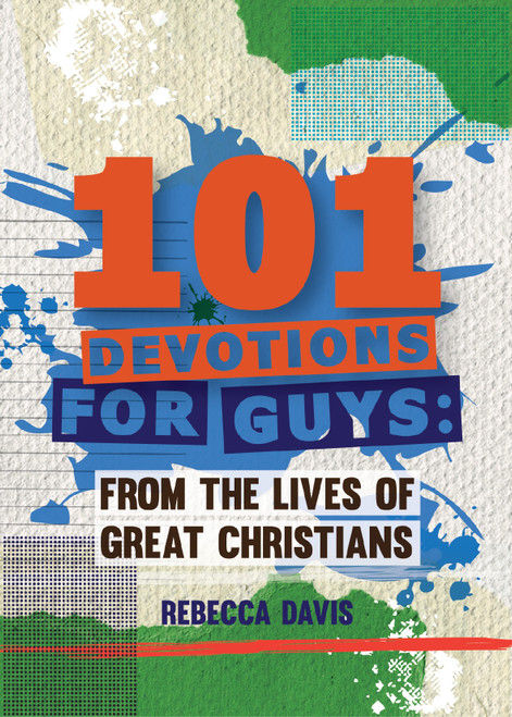 101 Devotions for Guys From the lives of Great Christians [Hardback]
