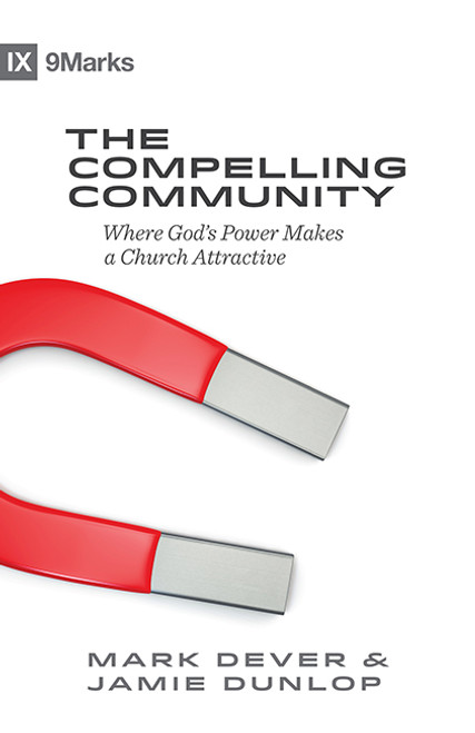 The Compelling Community Where God's Power Makes a Church Attractive [Paperback]