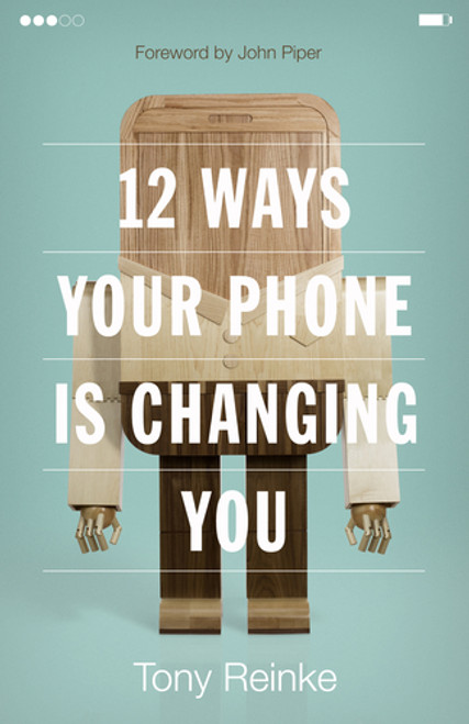 12 Ways Your Phone is Changing You [Paperback]