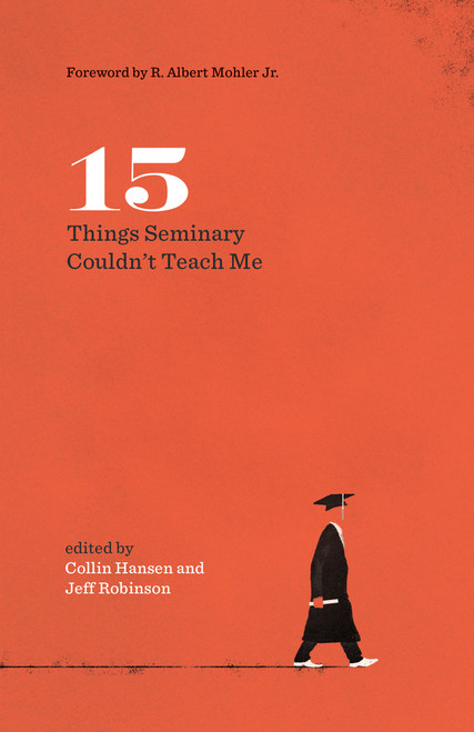 15 Things Seminary Couldn't Teach Me [Paperback]