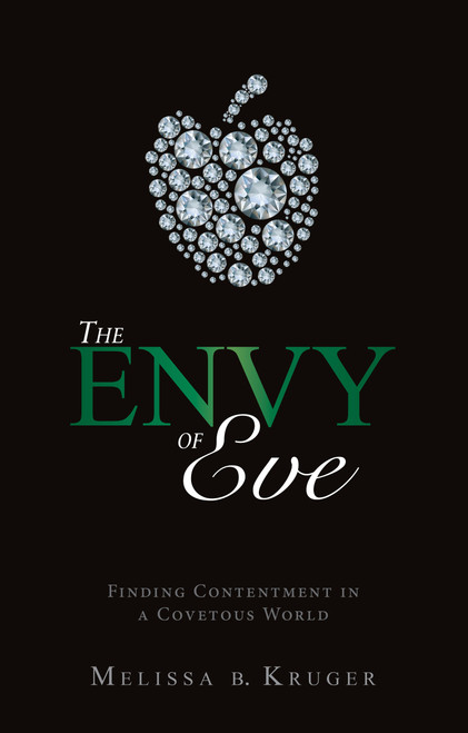 The Envy of Eve Finding Contentment in a Covetous World [Paperback]