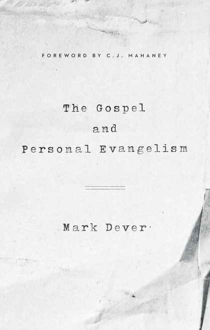 The Gospel and Personal Evangelism [Paperback]