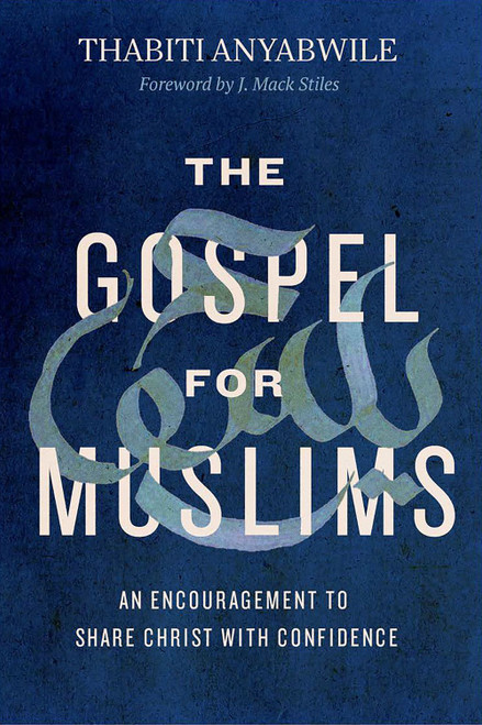 The Gospel for Muslims An Encouragement to Share Christ with Confidence [Paperback]