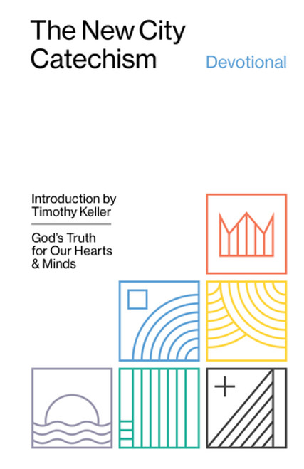 The New City Catechism Devotional God's Truth for Our Hearts and Minds [Hardback]