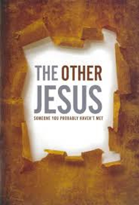 The Other Jesus Someone you probably haven't met [Tract/Booklet]