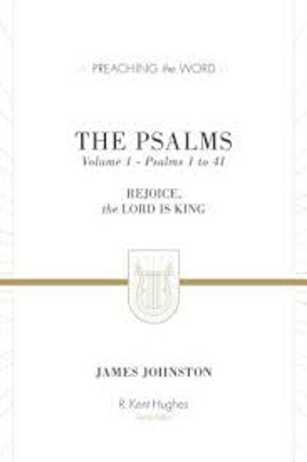 Psalms Vol 1 [Preaching the Word] Rejoice, the Lord Is King [Hardback]