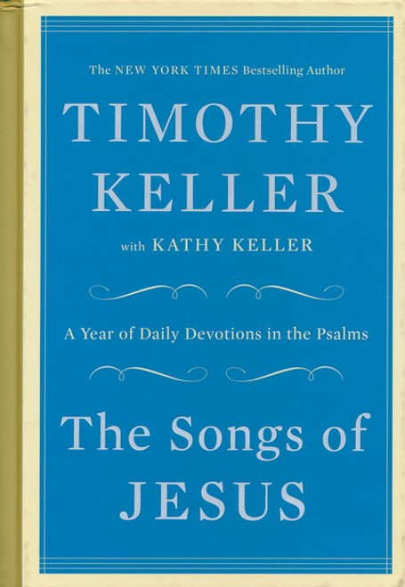 The Songs of Jesus A Year of Daily Devotions in the Psalms [Hardback]