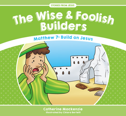 The Wise and Foolish Builders Matthew 7: Build on Jesus [Paperback]