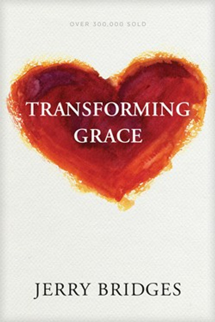 Transforming Grace Living Confidently in God's Unfailing Love [Paperback]