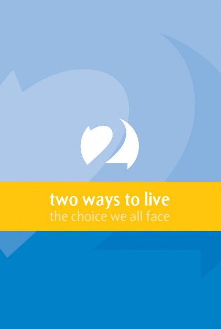 2 Ways To Live The Choice We All Face [Tract/Booklet]