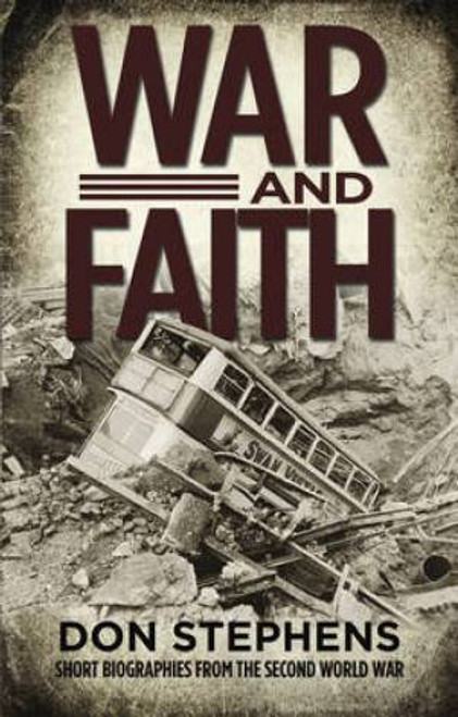 War and Faith Short biographies from the second world war [Paperback]