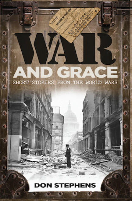 War and Grace Short Biographies from the World Wars [Paperback]