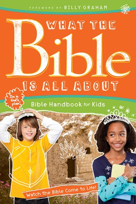 What the Bible Is All About for Kids Bible Handbook for Kids [Paperback]