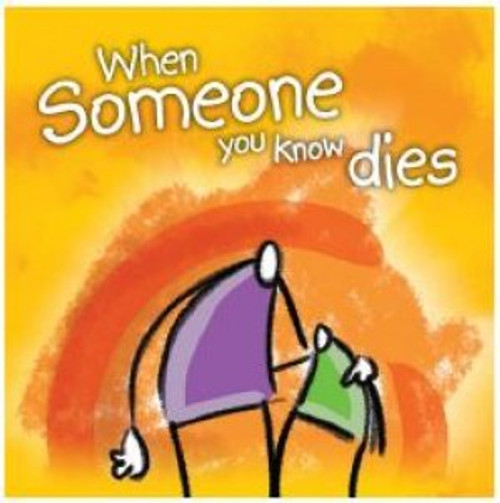 When Someone You Know Dies [Tract/Booklet]