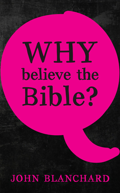 Why Believe The Bible? [Tract/Booklet]