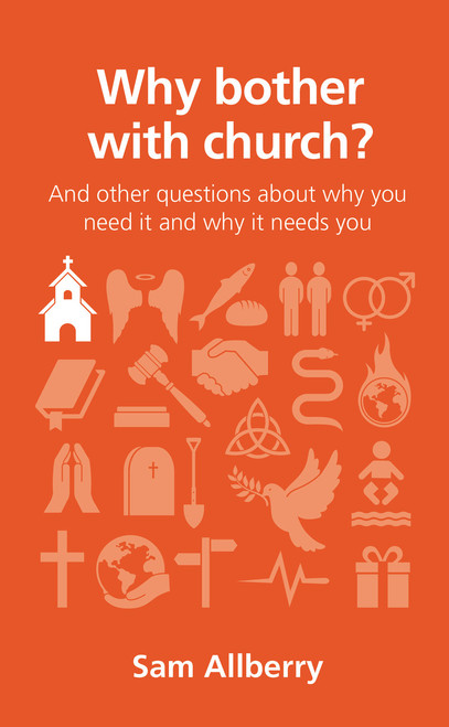 Why Bother With Church? And other questions about why you need it and why it needs you [Paperback]
