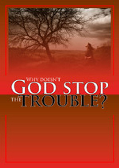 Why Doesn't God Stop The Trouble? [Tract/Booklet]