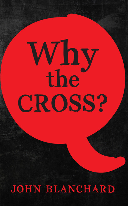 Why The Cross? [Tract/Booklet]