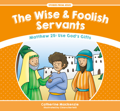 The Wise and Foolish Servants Matthew 25: Use God's Gifts [Paperback]