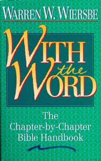 With the Word The Chapter-by-Chapter Bible Handbook [Paperback]