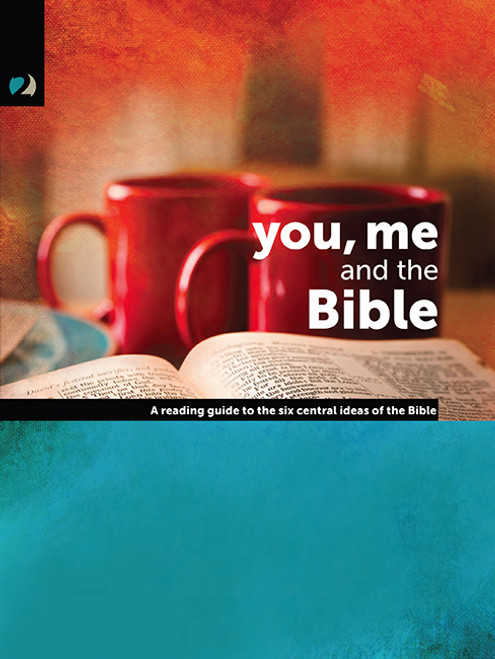 You Me and the Bible A Reading Guide to the Six Central Ideas of the Bible [Paperback]