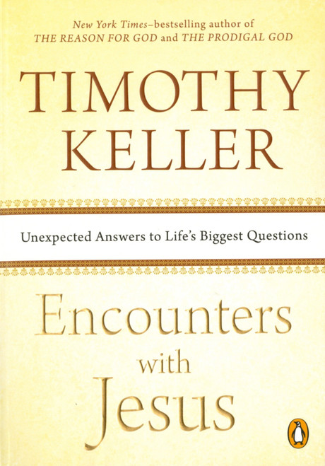 Encounters With Jesus Unexpected Answers to Life's Biggest Questions [Paperback]
