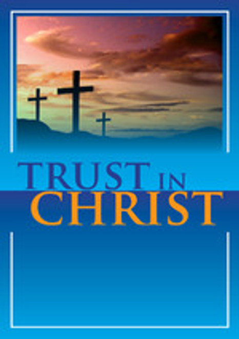 Trust in Christ [Tract/Booklet]