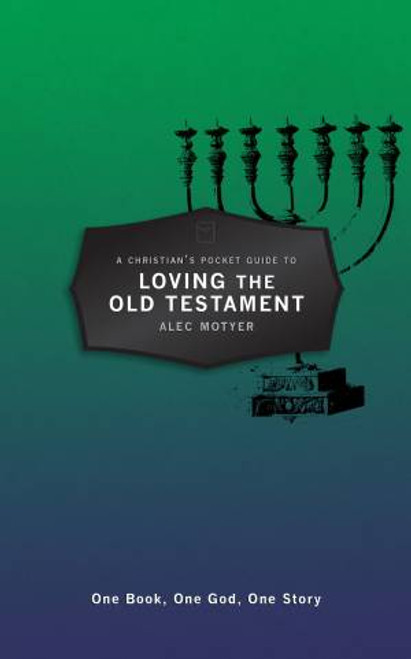 A Christian's Pocket Guide to Loving the Old Testament One Book, One God, One Story [Paperback]