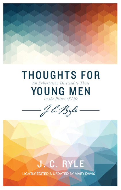Thoughts for Young Men An exhortation to those in the prime of life [Paperback]