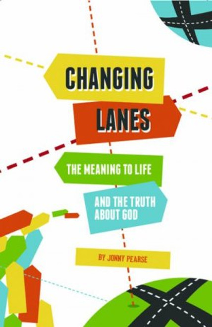 Changing Lanes The Meaning to Life and the Truth about God [eBook]