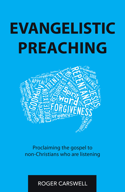 Evangelistic Preaching Proclaiming the gospel to non-Christians who are listening [eBook]
