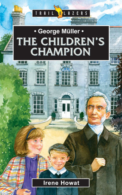 George Muller: The Children's Champion [Paperback]