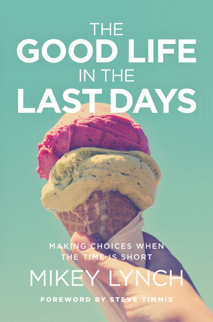 Good Life in the last days [Paperback]