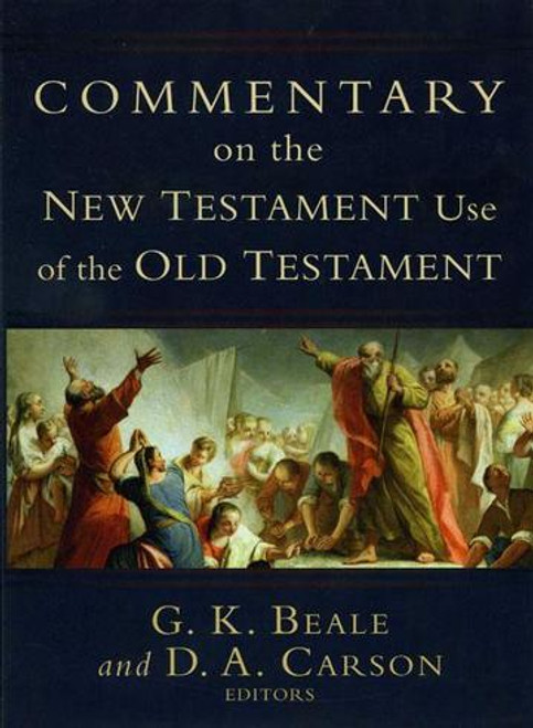 Commentary on the New Testament Use of the Old Testament [Hardback]