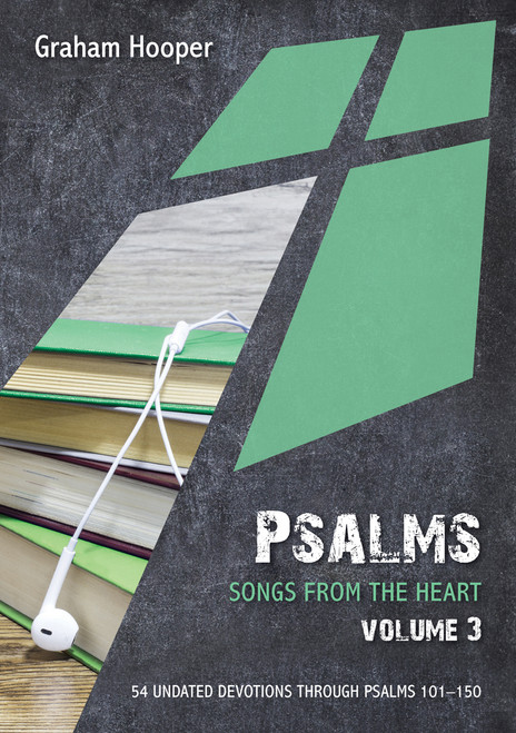 Psalms: Songs from the heart (Volume 3) 54 Undated Bible Readings [Paperback]