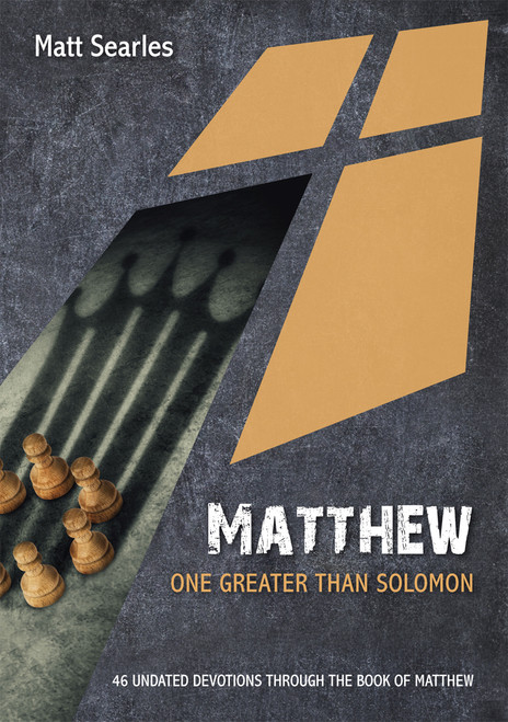Matthew: One Greater than Solomon 46 Undated Bible Readings [Paperback]