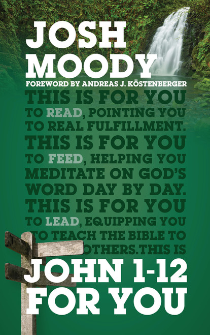 John 1–12 For You Find deeper fulfillment as you meet the Word [Hardback]