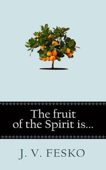 The Fruit of the Spirit is [Paperback]
