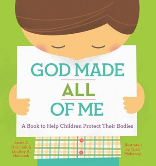 God Made All of Me A Book to Help Children Protect Their Bodies [Hardback]