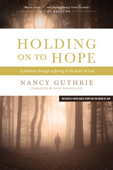 Holding on to Hope A Pathway through Suffering to the Heart of God [Paperback]