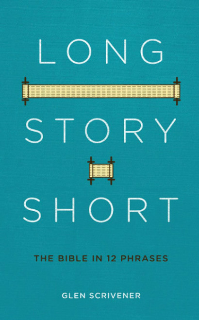Long Story Short The Bible in 12 Phrases [Paperback]