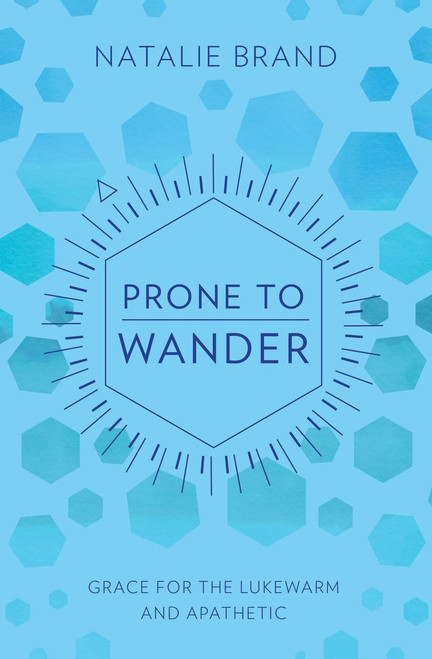 Prone to Wander Grace for the Lukewarm and Apathetic [Paperback]