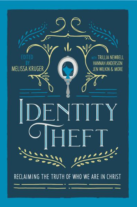 Identity Theft Reclaiming the Truth of Who We Are in Christ [Paperback]