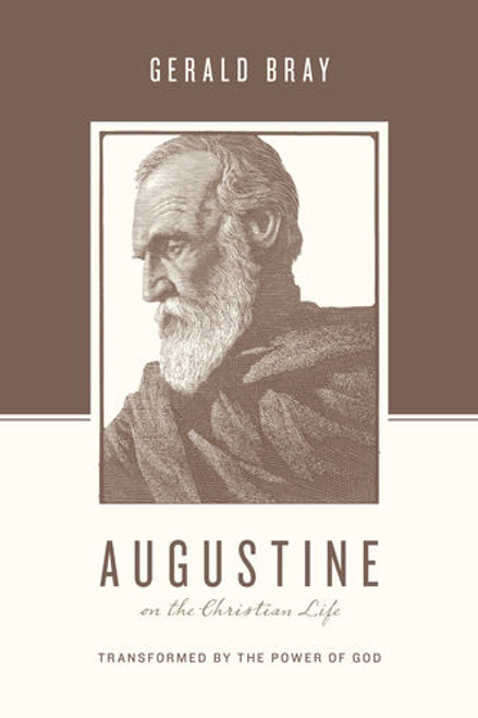 Augustine on the Christian Life Transformed by the Power of God [Paperback]