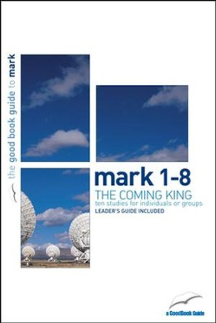 Mark 1-8: The Coming King [Paperback]