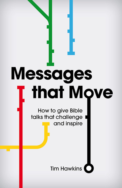 Messages that Move How to give Bible talks that challenge and inspire [Paperback]
