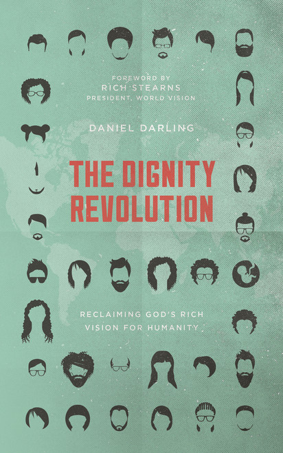 Dignity Revolution Reclaiming God's Rich Vision for Humanity [Paperback]